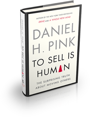 sell is human Dan Pink